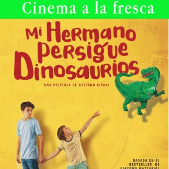 Mi Hermano persigue dinosaurios (Cinema a la fresca)