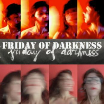 """BLACK FRIDAY OF DARKNESS"""